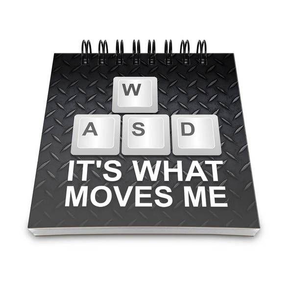 Bloco de Anotações WASD Its What Moves Me