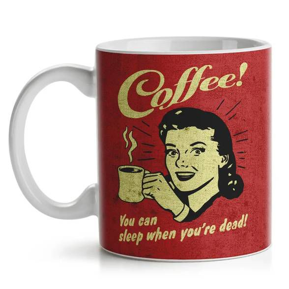 Caneca Coffee You can sleep when you are dead