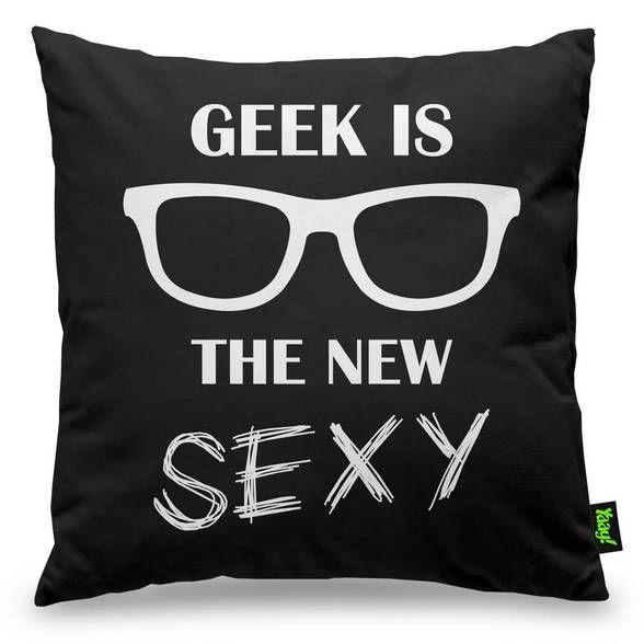 Capa de Almofada Geek is the new Sexy