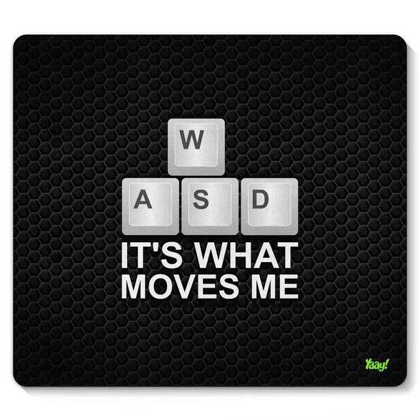 Mouse pad Gamer WASD Its What Moves Me