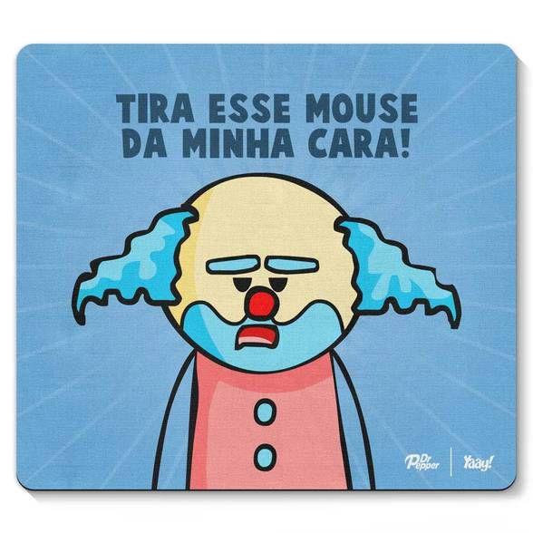 Mouse pad Paiaço Tire esse mouse da minha cara