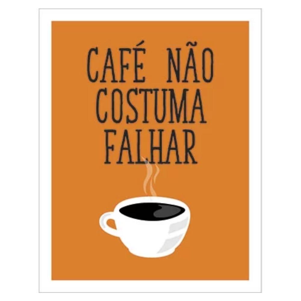 Placa Decorativa - Cafe não costuma falhar