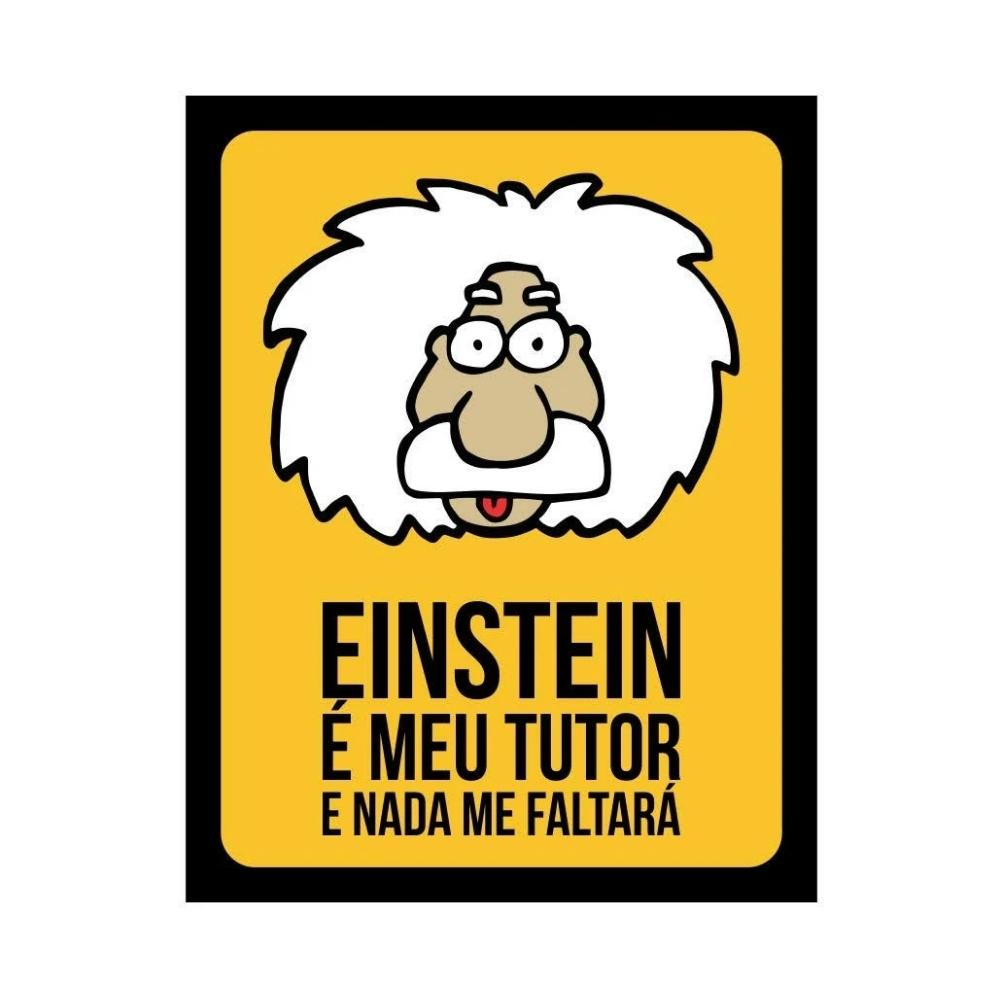 Placa Decorativa Einstein e meu tutor