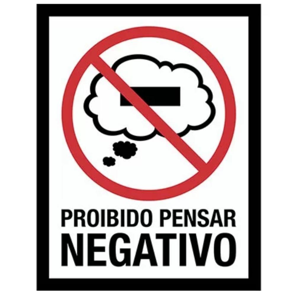 Placa Decorativa Proibido Pensar negativo