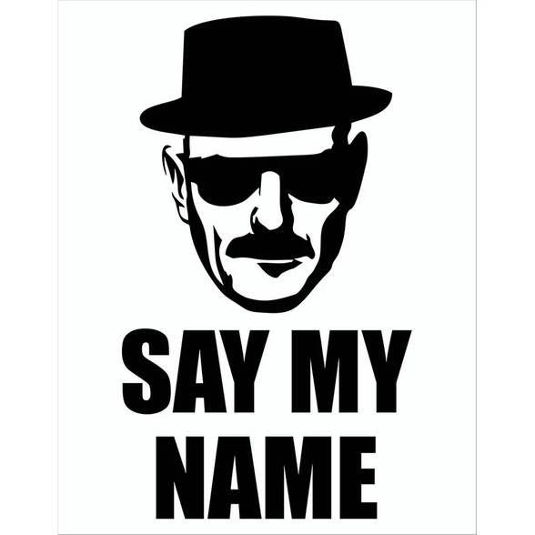 Placa Say my Name