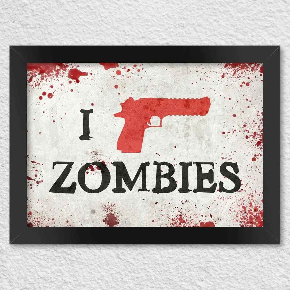 Pôster com Moldura I Kill Zombies - Pistola