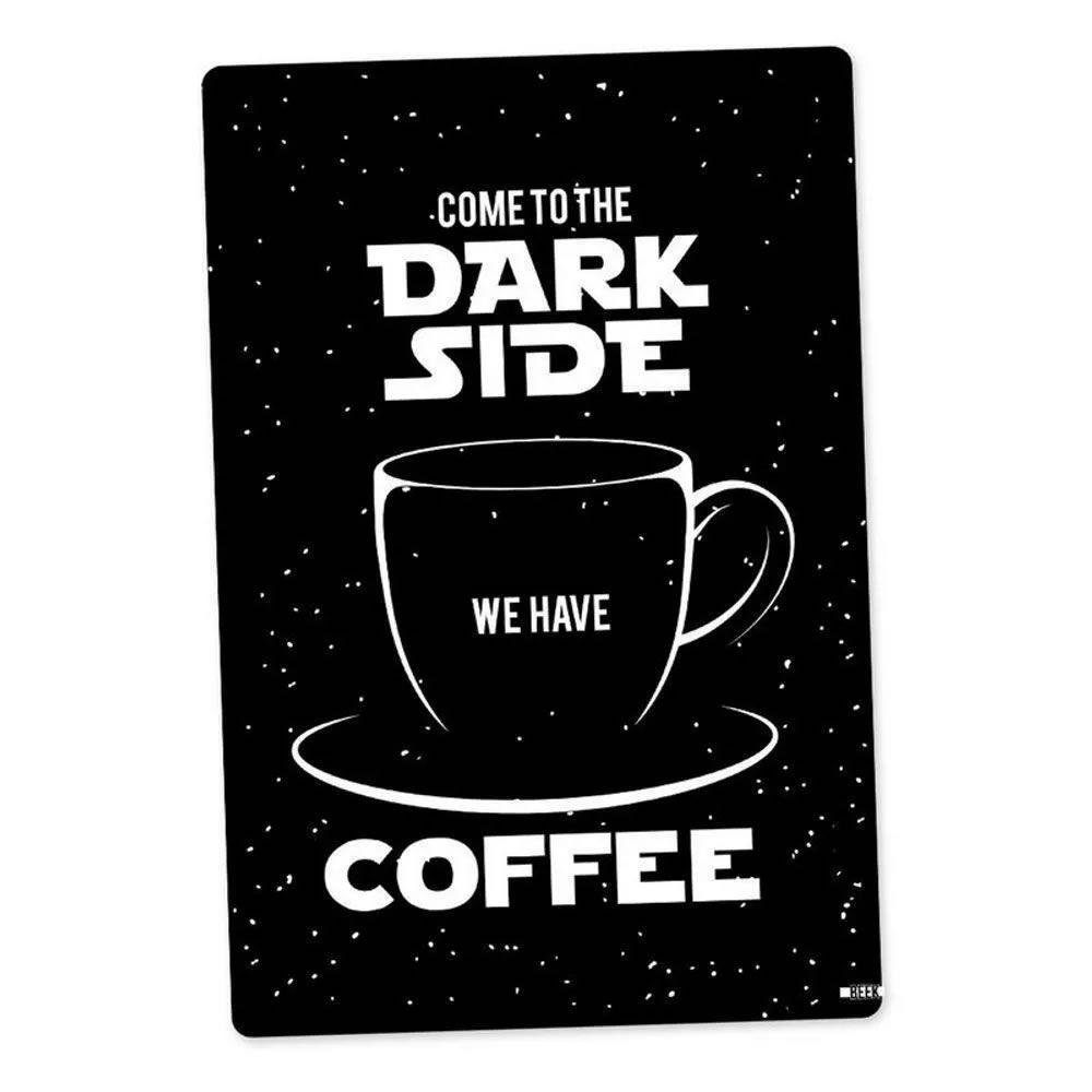 Quadro em Metal Dark Side Coffe