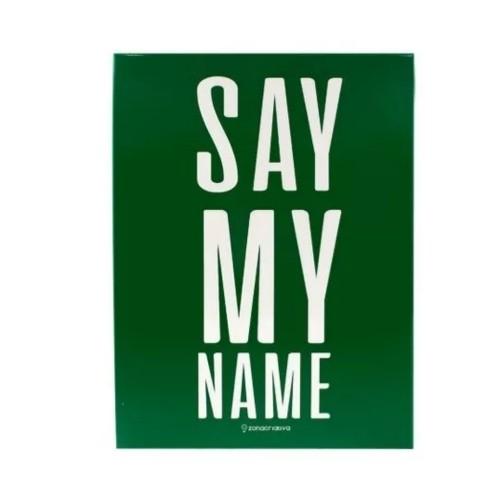 QUADRO METAL  SAY MY NAME