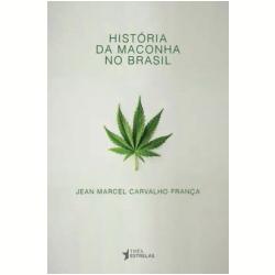 LIVRO HISTÓRIA DA MACONHA NO BRASIL