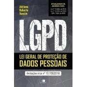 LGPD - Lei geral de proteção de dados pessoais - Anotações à Lei nº 13.709/2018 1ª Edição