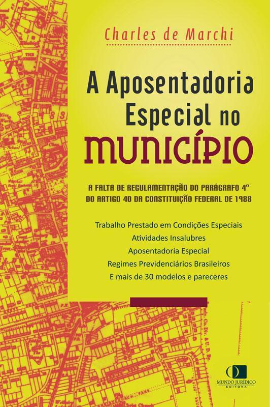 A aposentadoria especial no município 1ª edição
