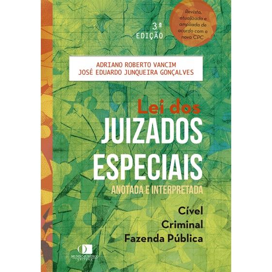 Lei dos juizados especiais anotada e interpretada 3ª Edição