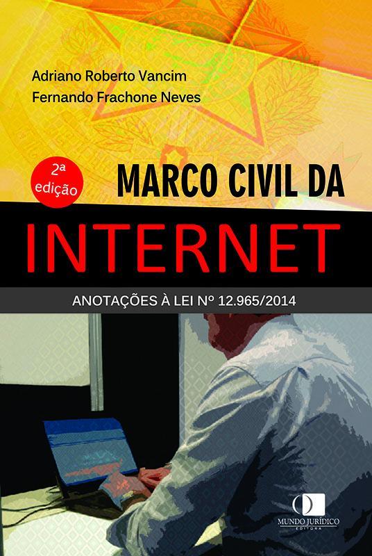 Marco civil da internet - Anotações à Lei nº 12.965/2014 2ª edição