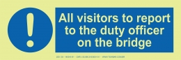 All Visitors to Report to the Duty Officer on the Bridge