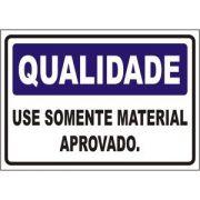 Use somente material aprovado