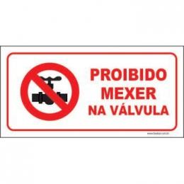 Proibido mexer na válvula