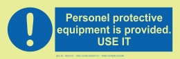 Personal Protective Equipment is Provided. USE IT