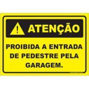 Proibido entrada de pedestres pela garagem