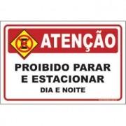 Proibido parar e estacionar  dia e noite