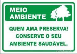 Quem ama preserva! conserve o seu ambiente
