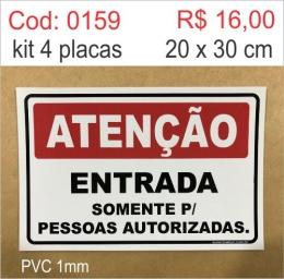 Saldão - Placa Atenção Entrada Somente Para Pessoas Autorizadas