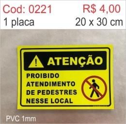 Saldão - Placa Atenção Proibido Atendimento de Pedestres Nesse Local