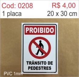 Saldão - Placa Atenção - Proibido Trânsito de Pedestres