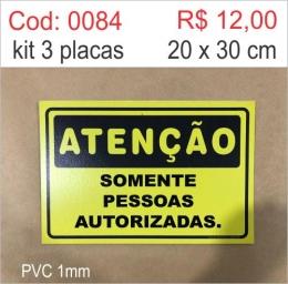 Saldão - Placa Atenção - Somente Pessoas Autorizadas