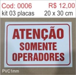 Saldão - Placa Atenção Somente Operadores