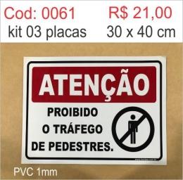 Saldão - Placa Proibido o Tráfego de Pedestres