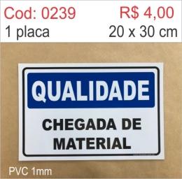 Saldão - Placa Qualidade - Chegada de Material