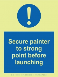 Secure painter to strong point before lauching