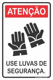 Use Luvas de Segurança.