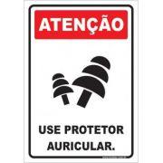 Use Protetor Auricular.