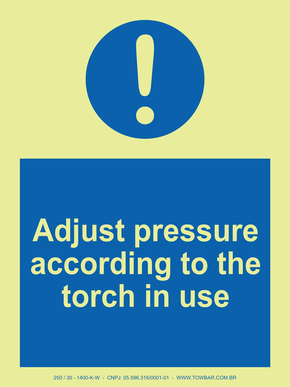 Adjust pressure according to the torch in use   - Towbar Sinalização de Segurança