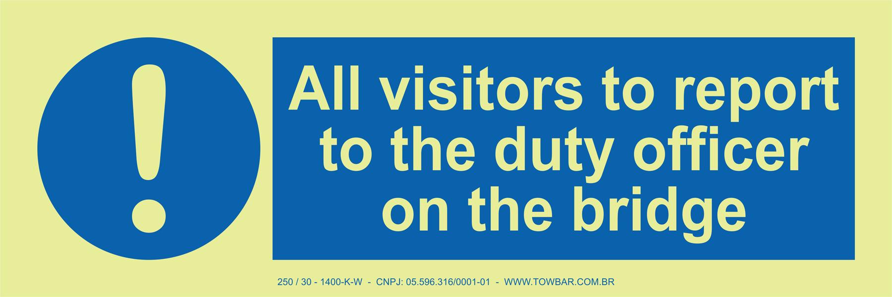 All Visitors to Report to the Duty Officer on the Bridge  - Towbar Sinalização de Segurança