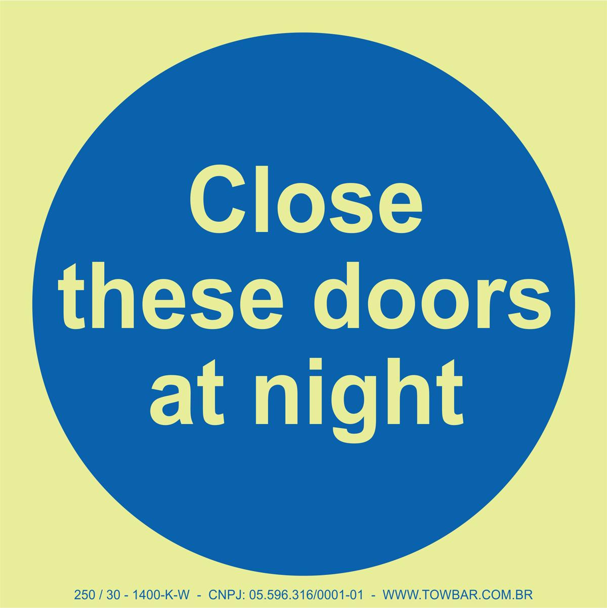 Close these doors at night  - Towbar Sinalização de Segurança