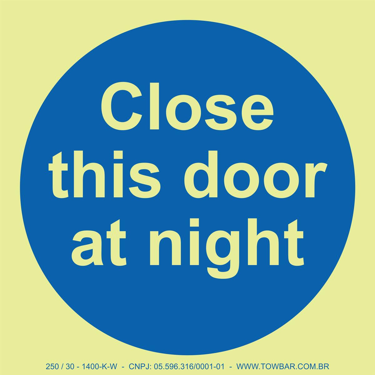Close this door at night  - Towbar Sinalização de Segurança