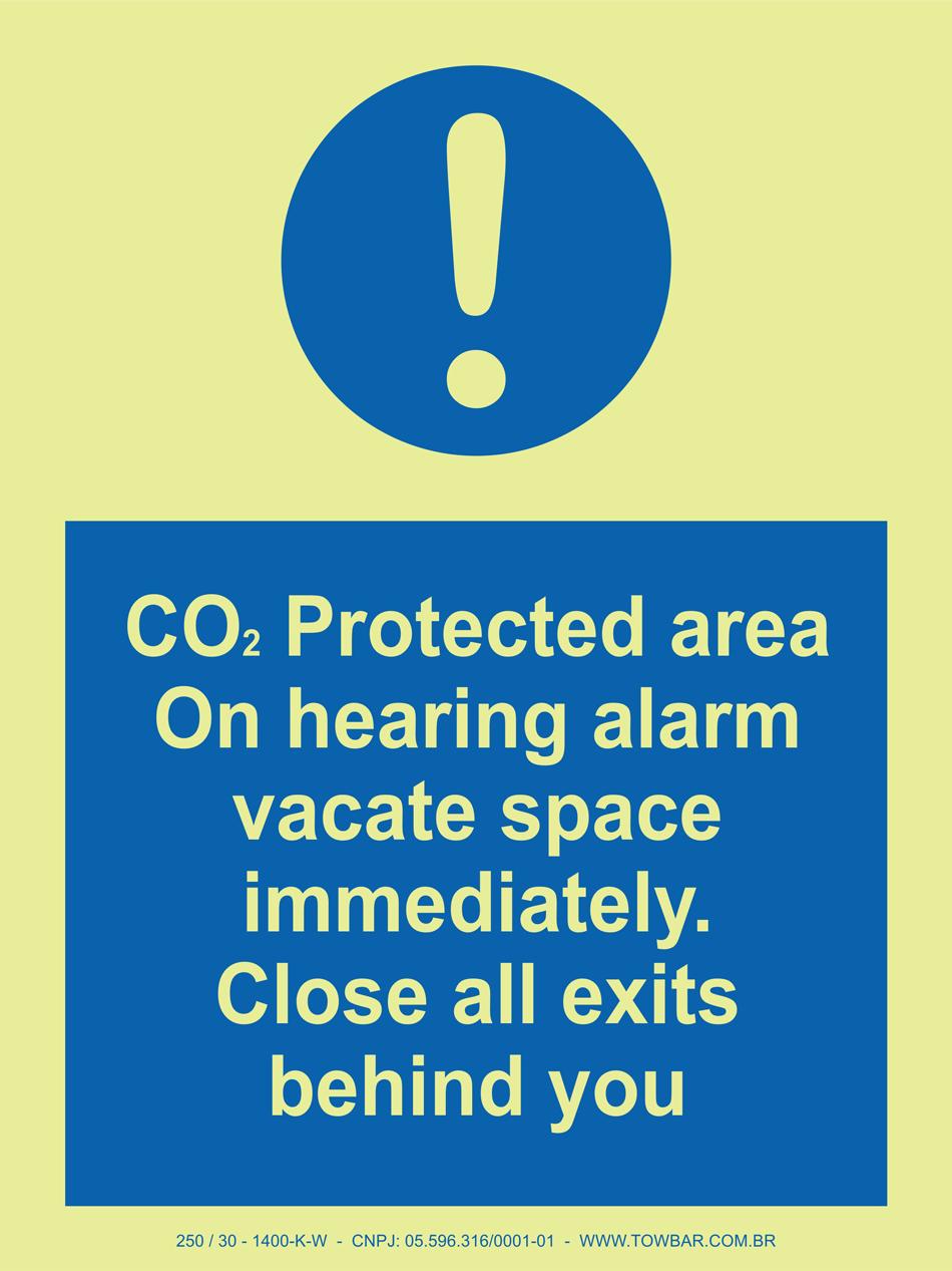 CO2 protected are on hearing alarm vacate space immediatily. Close All exits behind you  - Towbar Sinalização de Segurança