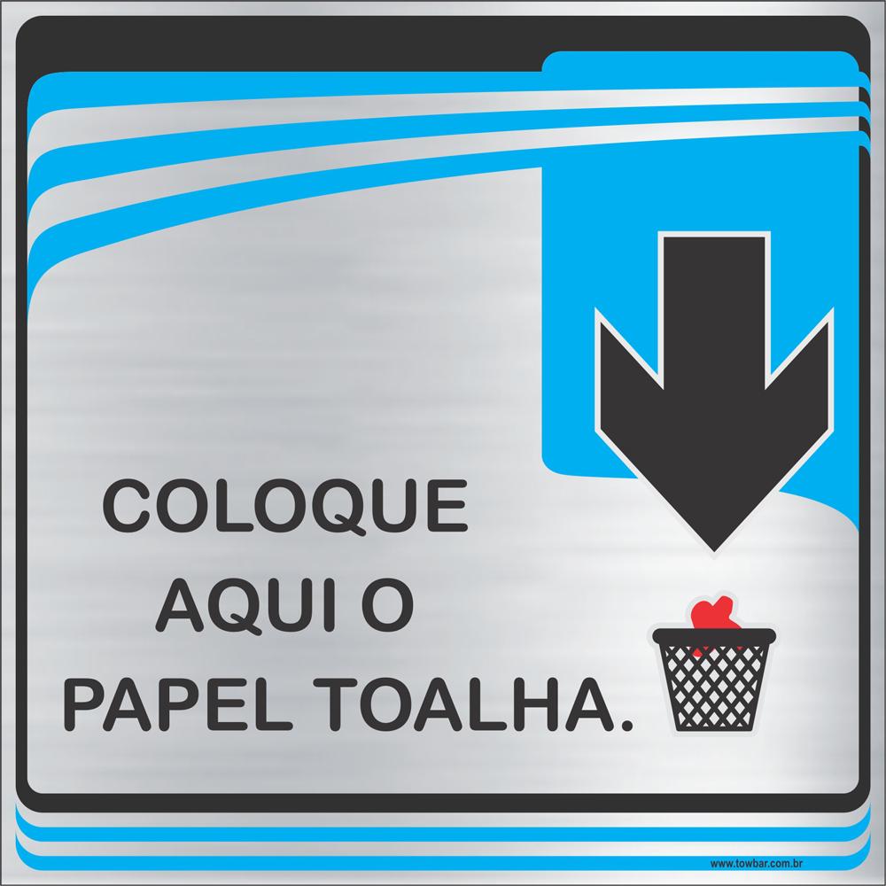 Placa Coloque Aqui o Papel Toalha (15x15cm)  - Towbar Sinalização de Segurança