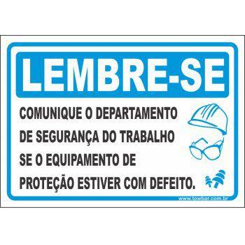 Comunique o departamento de segurança do trabalho  - Towbar Sinalização de Segurança