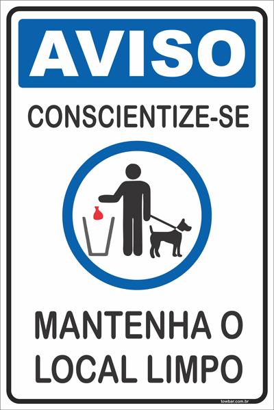 Conscientize-se - Mantenha o Local Limpo  - Towbar Sinalização de Segurança