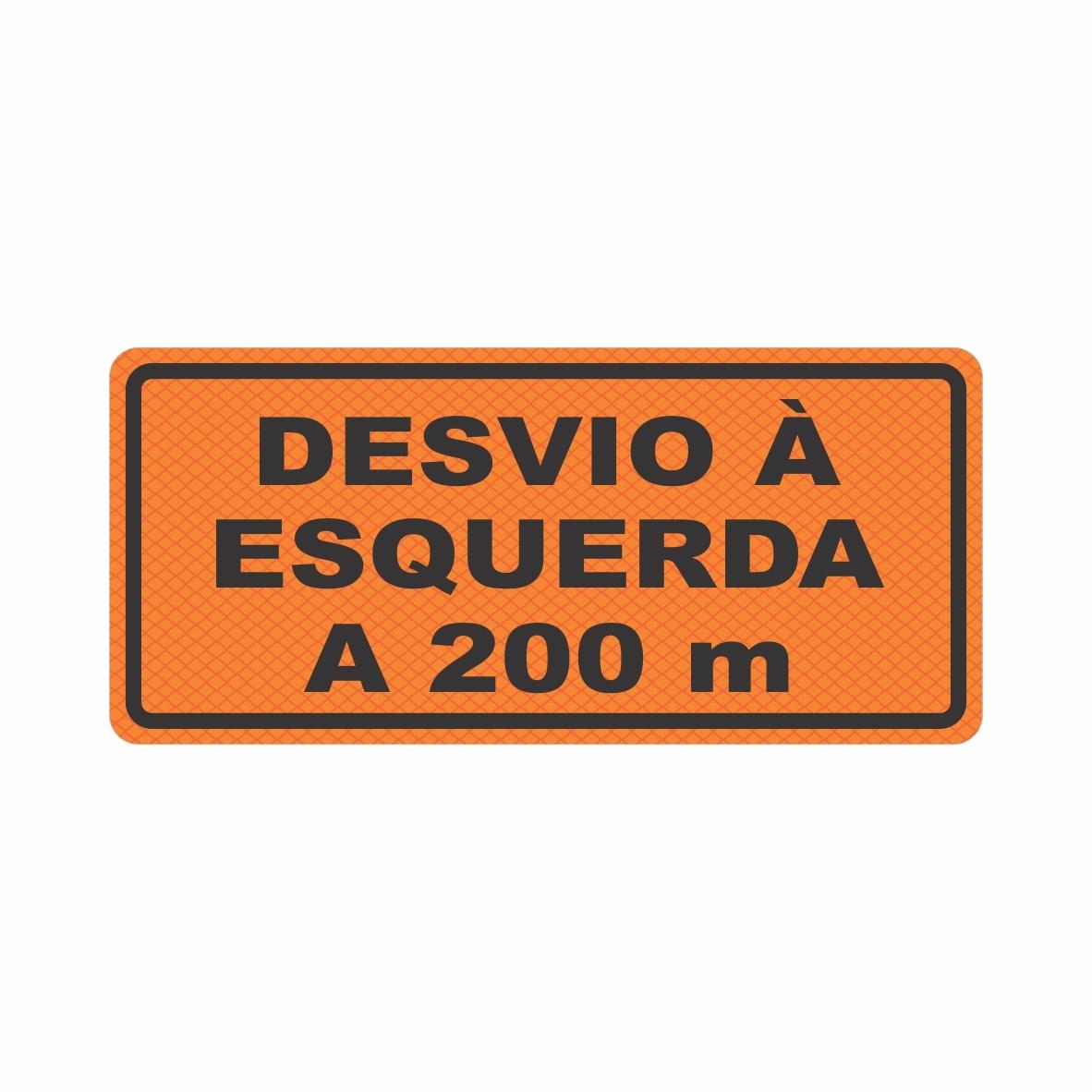 Desvio à esquerda a 200 metros  - Towbar Sinalização de Segurança