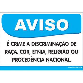 é Crime a Discriminação de Raça, Cor, Etnia,  - Towbar Sinalização de Segurança