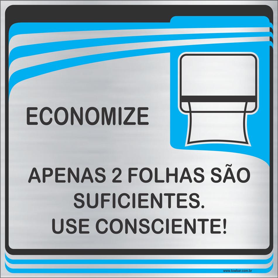 Placa Economize, Apenas 2 Folhas São Suficientes (15x15cm)  - Towbar Sinalização de Segurança