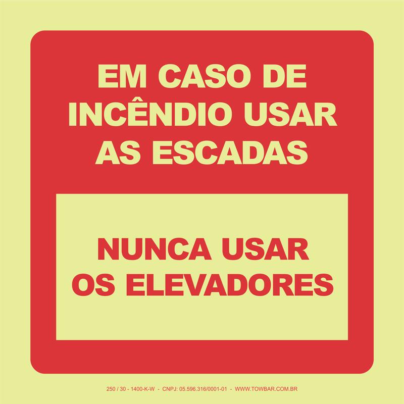 Em Caso de Incêndio Usar as Escadas  - Towbar Sinalização de Segurança