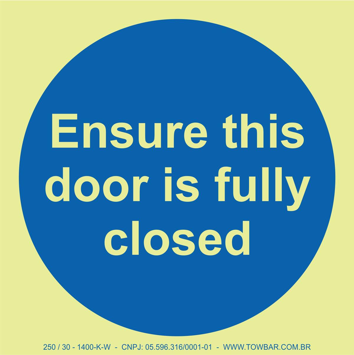 Ensure This Door Is Fully Closed   - Towbar Sinalização de Segurança