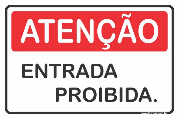 Entrada Proibida  - Towbar Sinalização de Segurança