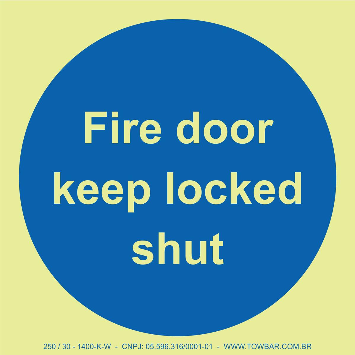 Fire Door Keep Locked Shut  - Towbar Sinalização de Segurança