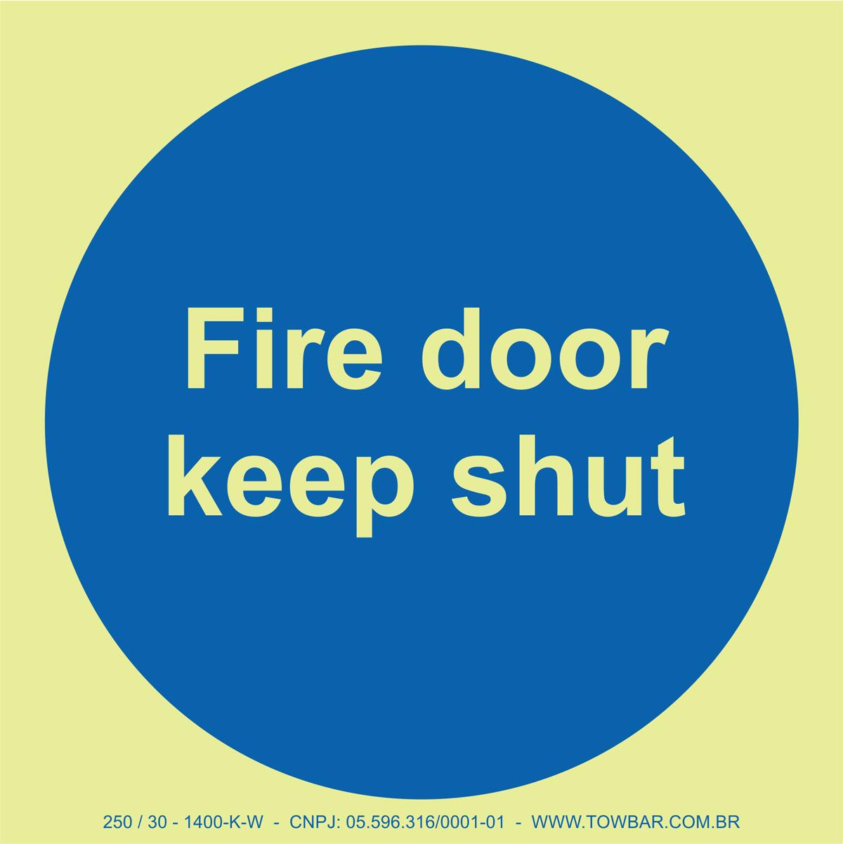 Fire Door Keep Shut  - Towbar Sinalização de Segurança